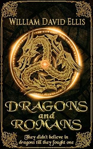 Dragons and Romans by [William David Ellis]