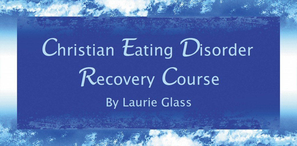 Christian Eating Disorder Recovery Course By Laurie Glass